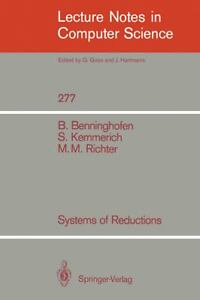 Systems of reductions Benjamin Benninghofen, Michael M. Richter, Susanne Kemmerich