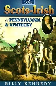 THE SCOTS IRISH IN PENNSYLVANIA & KENTUCKY, NEW PB, GENEALOGY, HISTORY - GIFT! in Books, Nonfiction | eBay
