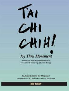 T'ai Chi Chih! Joy Thru Movement Justin Stone