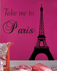 Take me to Paris Eiffel TOWER vinyl wall decal decor in Home & Garden, Home Decor, Decals, Stickers & Vinyl Art | eBay