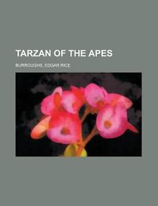 Tarzan of the Apes by Edgar Rice Burroug...