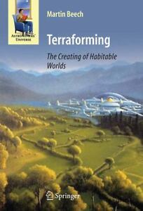 Terraforming : The Creating of Habitable...