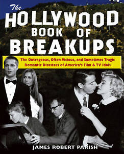 The-Hollywood-Book-of-Breakups-The-Outrageous-Often-Vicious-and-Sometimes-Tr