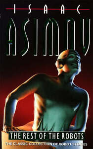 The-Rest-of-the-Robots-Isaac-Asimov-Good-0586025944