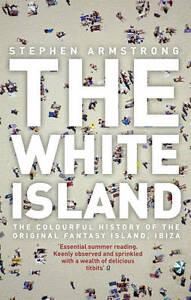 The-White-Island-the-Extraordinary-History-of-the-Mediterraneans-Capital-of-He