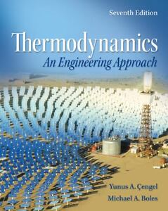 Thermodynamics : An Engineering Approach...