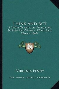 Think and Act : A Series of Articles Per...