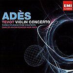 Thomas-Ades-Tevot-Violin-Concerto-CD-5099945781322-BRAND-NEW