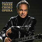 Three Chord Opera by Neil Diamond (CD, J...