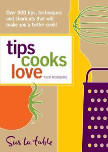 Tips Cooks Love : Over 500 Tips, Techniq...