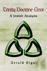 Trinity Doctrine Error : A Jewish Analys...