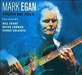 Truth Be Told [Digipak] by Mark Egan (CD...