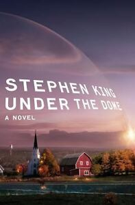 Under the Dome by Stephen King (2009, Ha...
