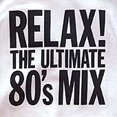 Various Artists - Relax (Ultimate 80's M...