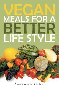 Vegan Meals for A Better Life Style by A...