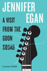 A Visit from the Goon Squad by Jennifer ...