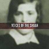 Voices of the Shoah: Remembrances of the...