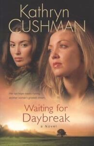 Waiting for Daybreak by Kathryn Cushman ...