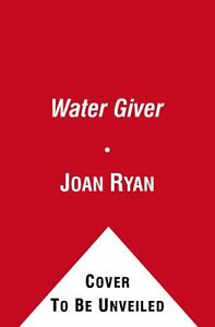 The Water Giver : The Story of a Mother,...