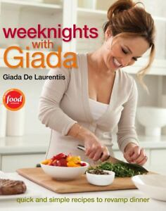 Weeknights with Giada : Quick and Simple...