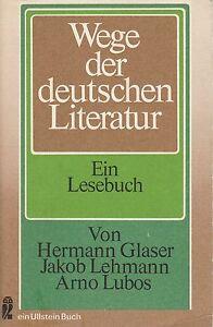 Wege-der-deutschen-Literatur-Ein-Lesebuch-von-H-Glaser-J-Lehmann-A-Lobos