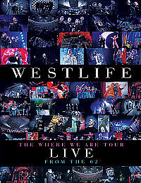 Westlife - Where We Are Tour - Live From...