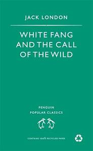 White Fang: AND The Call of the Wild by ...