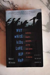Why-White-Kids-Love-Hip-Hop-Bakari-Kitwana