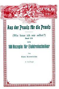 Wie-baue-ich-mir-selbst-100-Rezepte-fuer-Elektrotechniker-Reprint-1910-neu