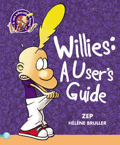Willies: A User's Guide by Zep Bruller, ...