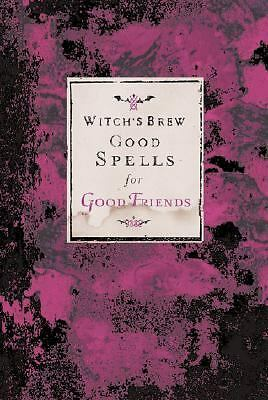 Brew Good Spells for Good Friends by Witch Bree 2002, Hardcover