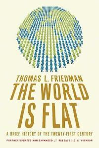 The World Is Flat : A Brief History of t...