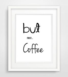 but first coffee 2 druck bild poster deko print kunstdruck wanddeko f r k che ebay. Black Bedroom Furniture Sets. Home Design Ideas