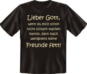 geil-bedrucktes-Fun-T-Shirt-Shirts-Lieber-Gott-Fette-Freunde-Geschenk