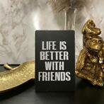 WOONDECORATIE QUOTE LIFE IS BETTER