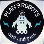 PLAN 9 ROBOTS AND ANTIQUES