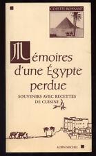 COLETTE ROSSANT, MÉMOIRES D'UNE ÉGYPTE PERDUE SOUVENIRS AVEC RECETTES DE CUISINE