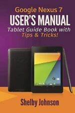Google Nexus 7 User's Manual: Tablet Guide Book with Tips and Tricks!: By