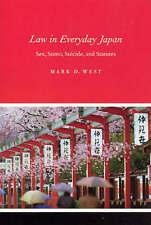 NEW Law in Everyday Japan: Sex, Sumo, Suicide, and Statutes by Mark D. West