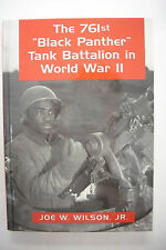 THE 761st BLACK PANTHER TANK BATTALION IN WORLD WAR II *Negro Soldiers