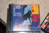 CD / LE BARON DE GOUTTIERE / CA VA ARGER ! / TRES RARE /