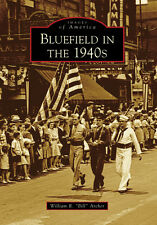 Bluefield in the 1940s [Images of America] [WV] [Arcadia Publishing]