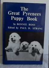 The Great Pyrenees Puppy Book by Bonnie Ross Paul D. Strang,Autographed