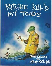 Ritchie Kill'd My Toads SC True Stories by Scott Getchell Skidmark Press