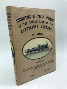 Locomotive & Train Working in the Latter Part of the Nineteenth Century Volume 4