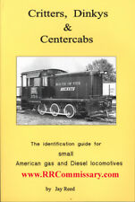 Critters, Dinkys & Centercabs  - Small Locomotive Identification Guide * NEW *