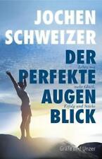 Der perfekte Augenblick von Jochen Schweizer