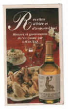 Histoire et gastronomie du Vin Jaune ( 75 recettes) | Woutaz | Bon état