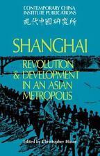 Shanghai : Revolution and Development in an Asian Metropolis (2006, Paperback)