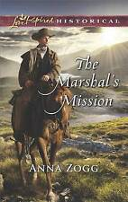 Love inspired historical: The Marshal's mission by Anna Zogg (Paperback /